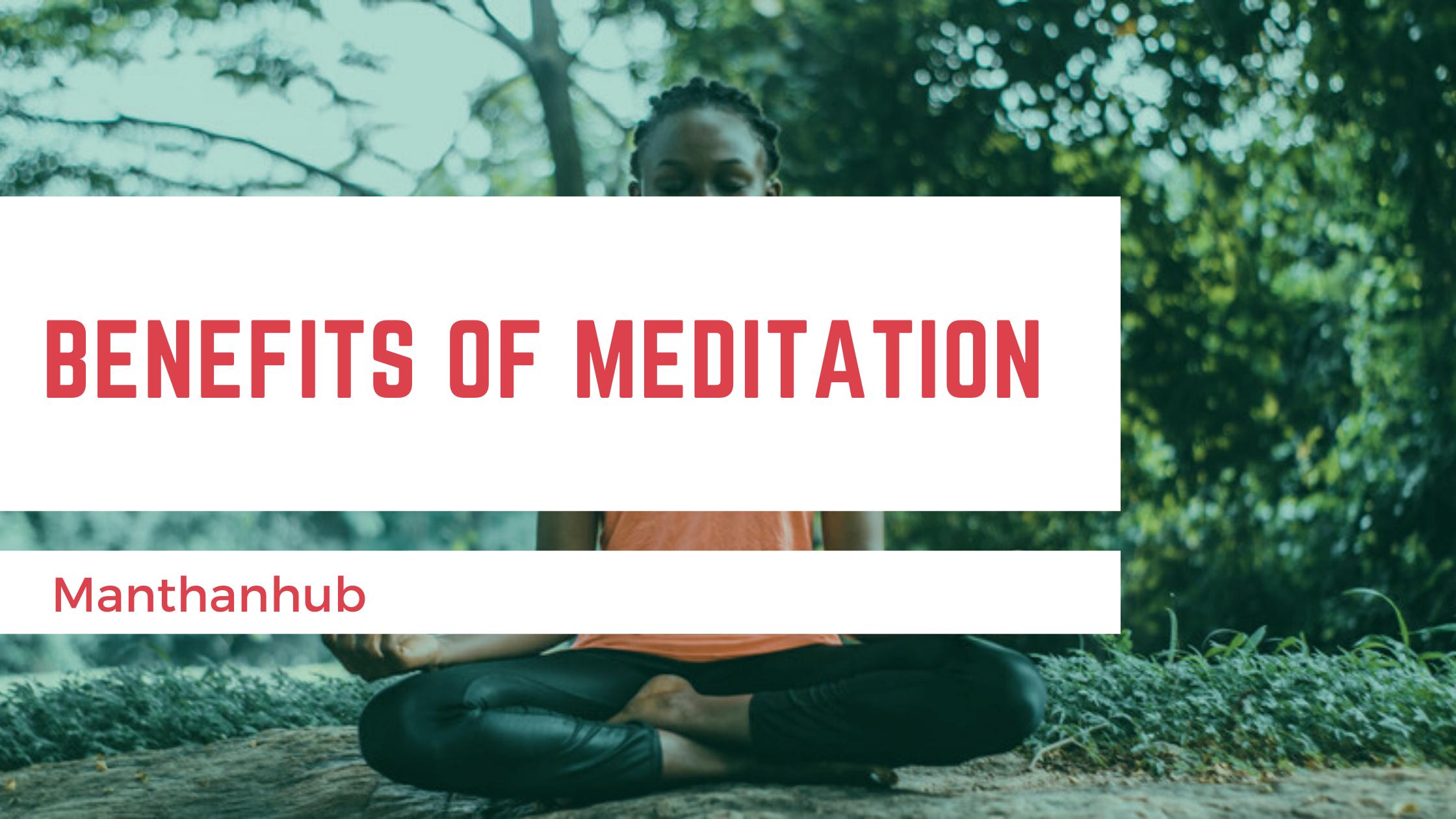 Benefits of Daily Meditation | Manthanhub